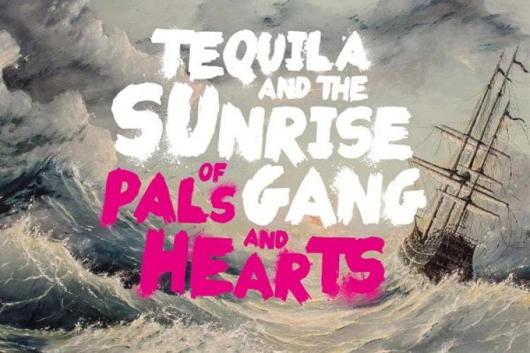 Tequila And The Sunrise Gang Of Pals And Hearts Cover